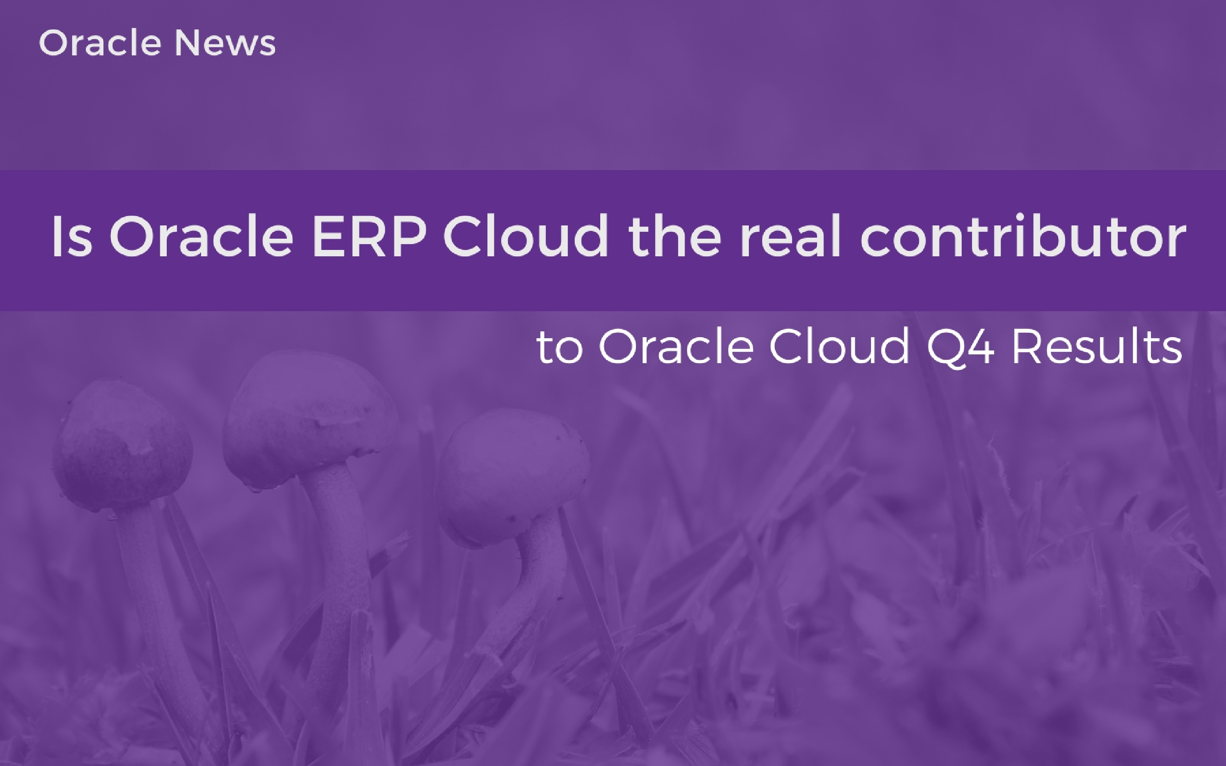 Is Oracle ERP Cloud the real contributor to Oracle SaaS growth?