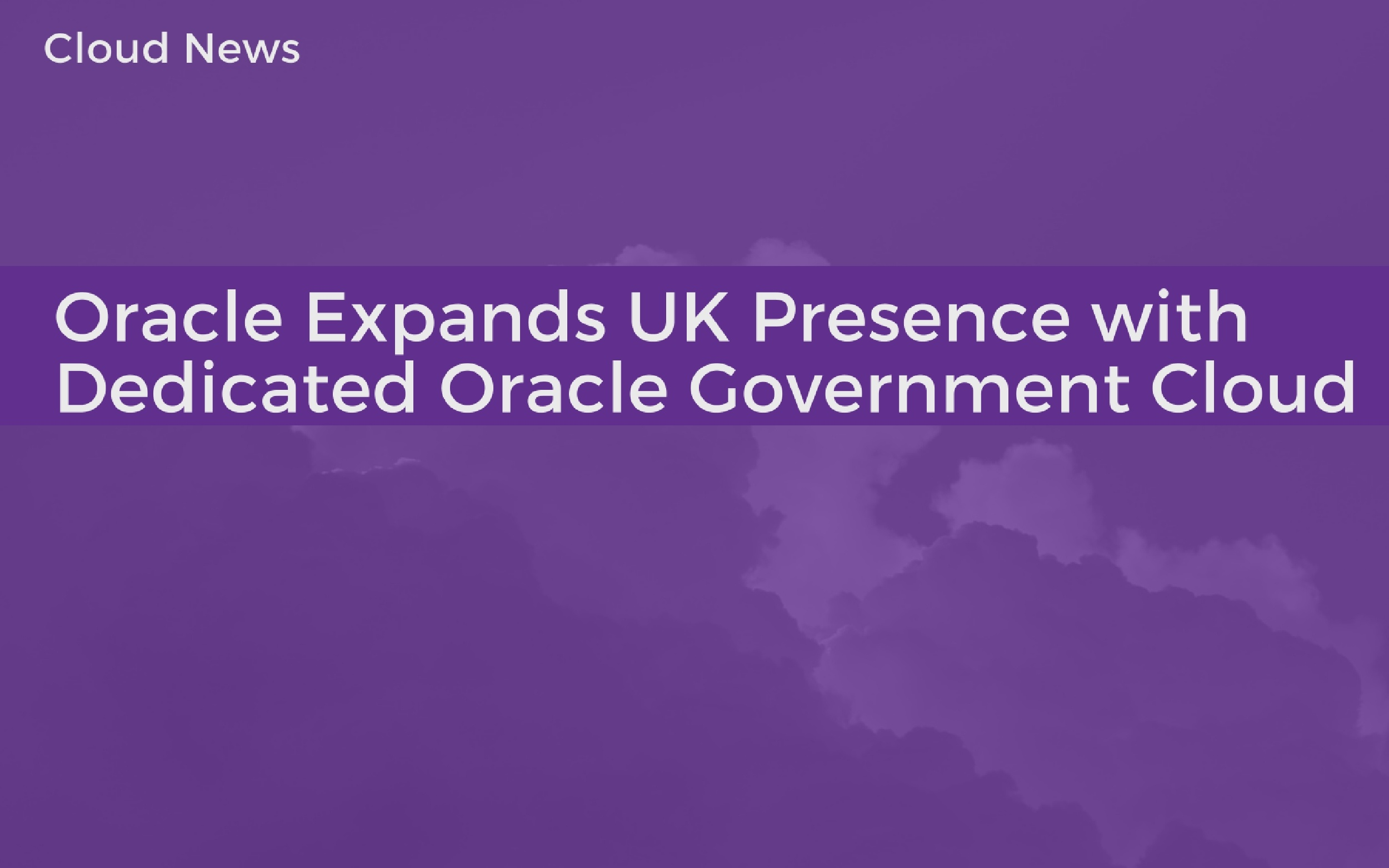 Oracle Cloud for UK Gov